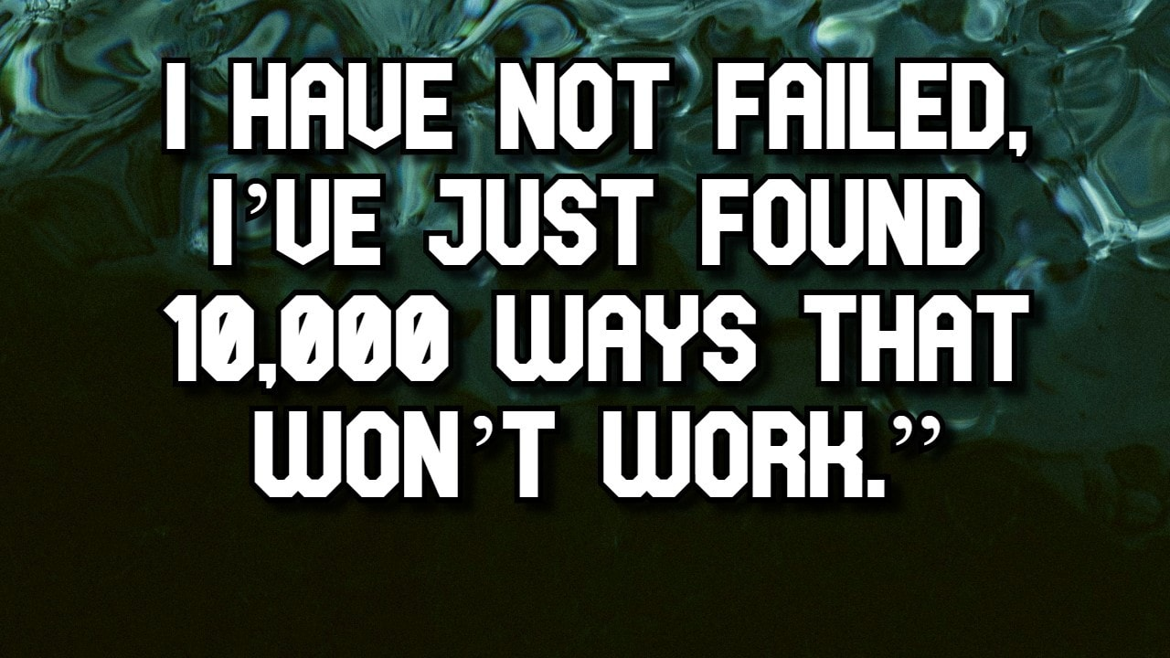 , I have not failed-Best-Failure-Quotes, failure quotes
