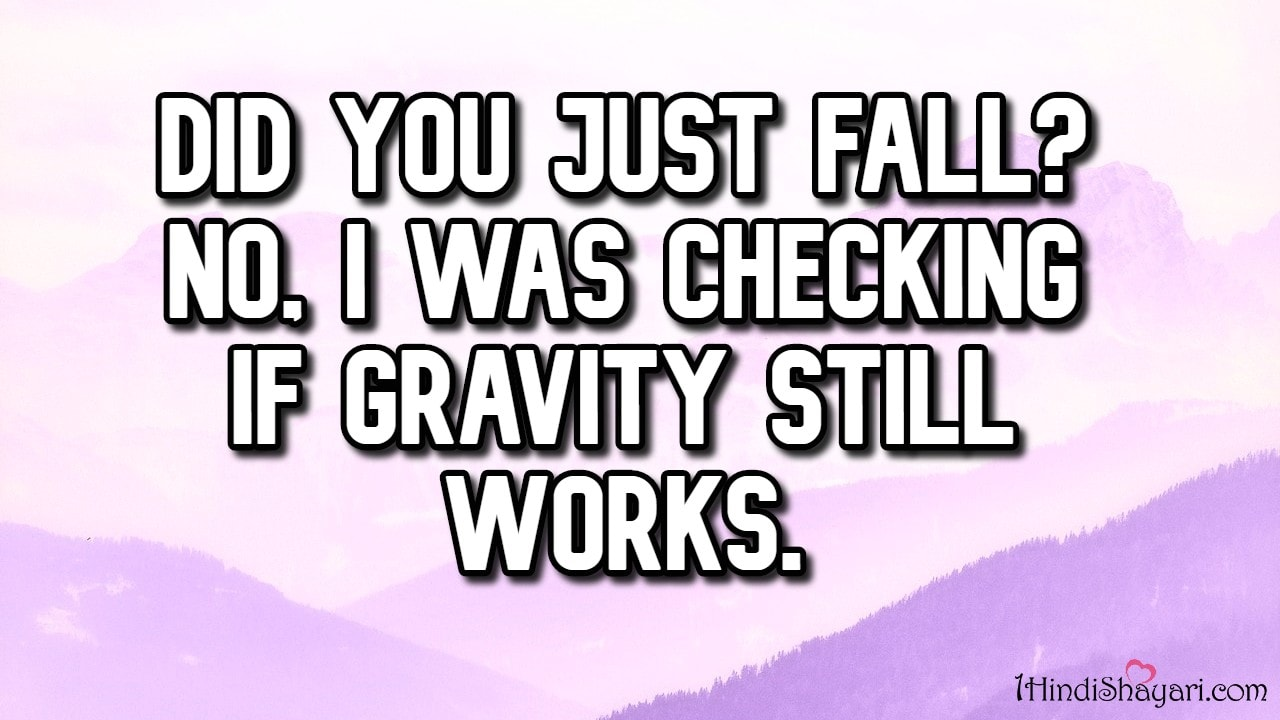 , Did you just fall-Funny-Quotes, funny quotes