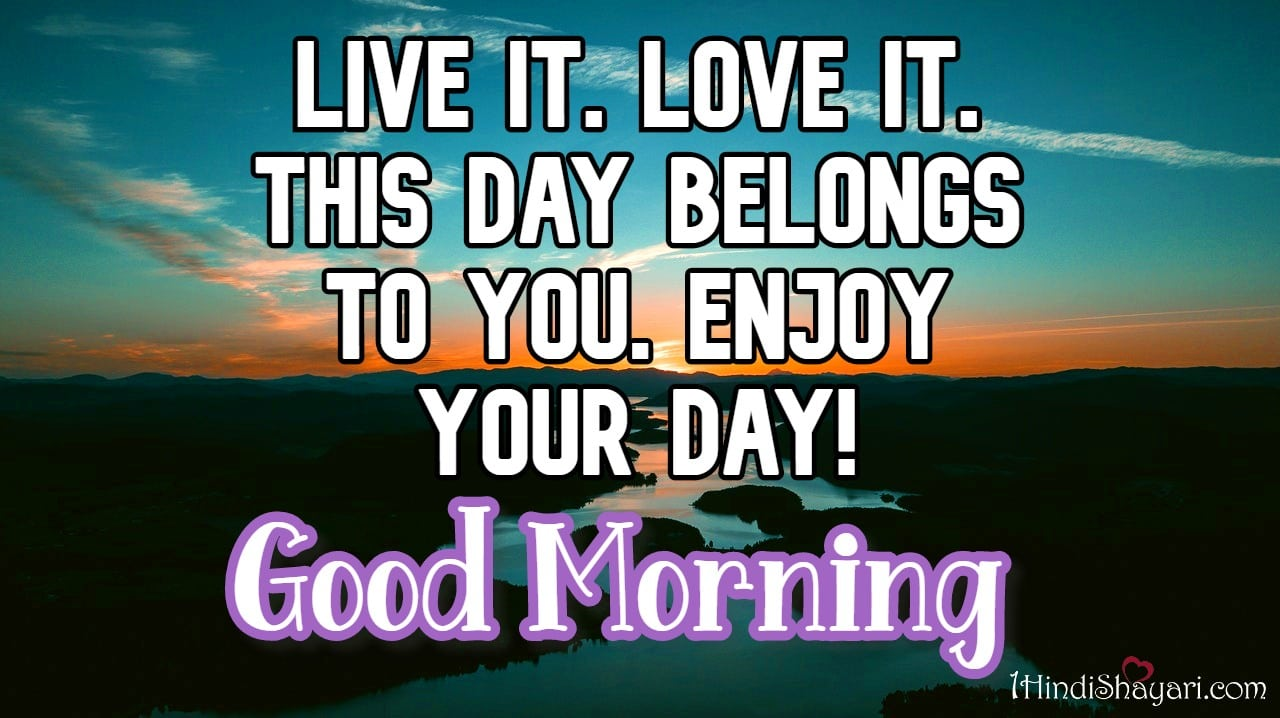 , Live it. Love it. Good-Morning-Wishes, good morning wishes