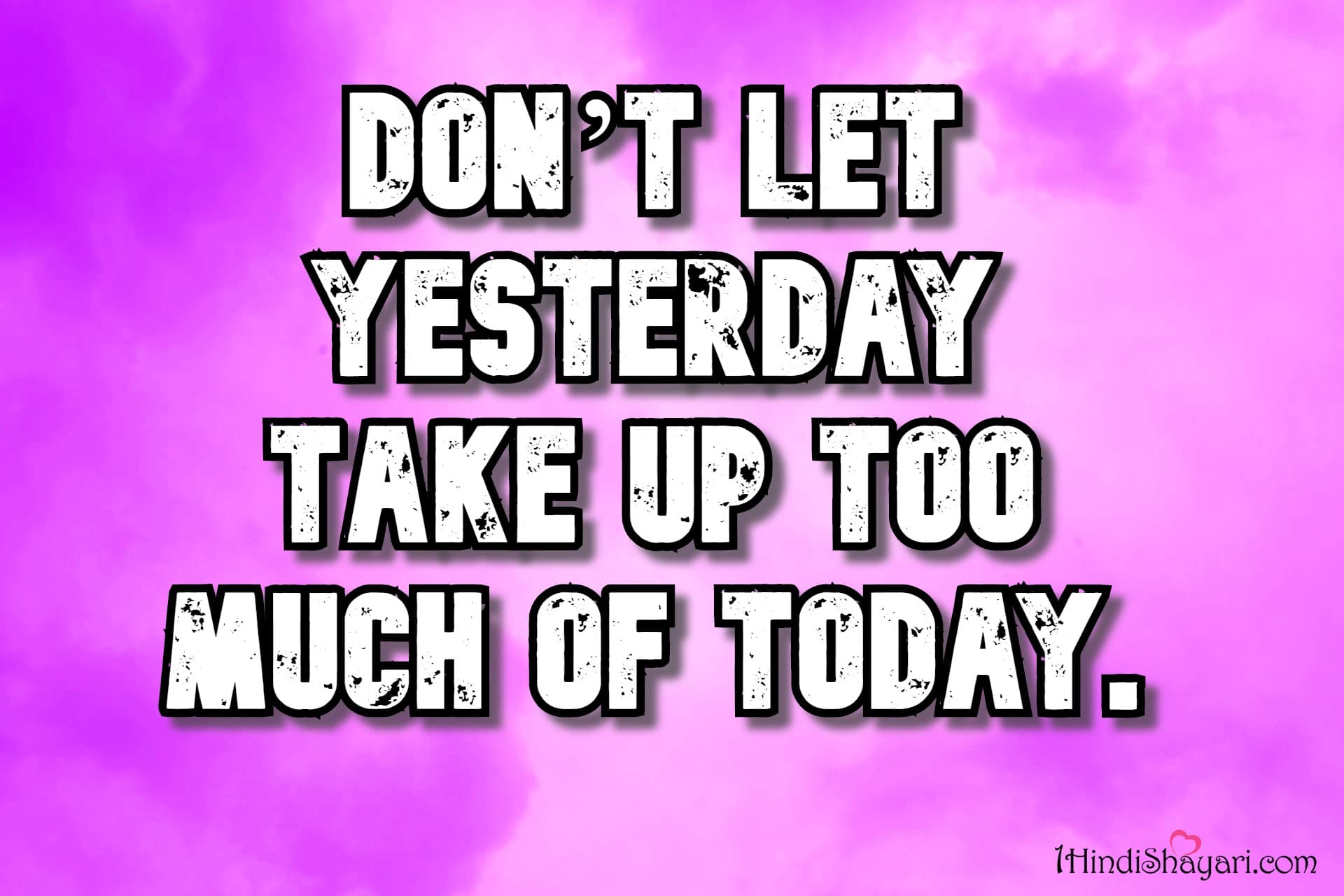 Don't Let Yesterday Take Up Too Much Of Today-Life-Quotes