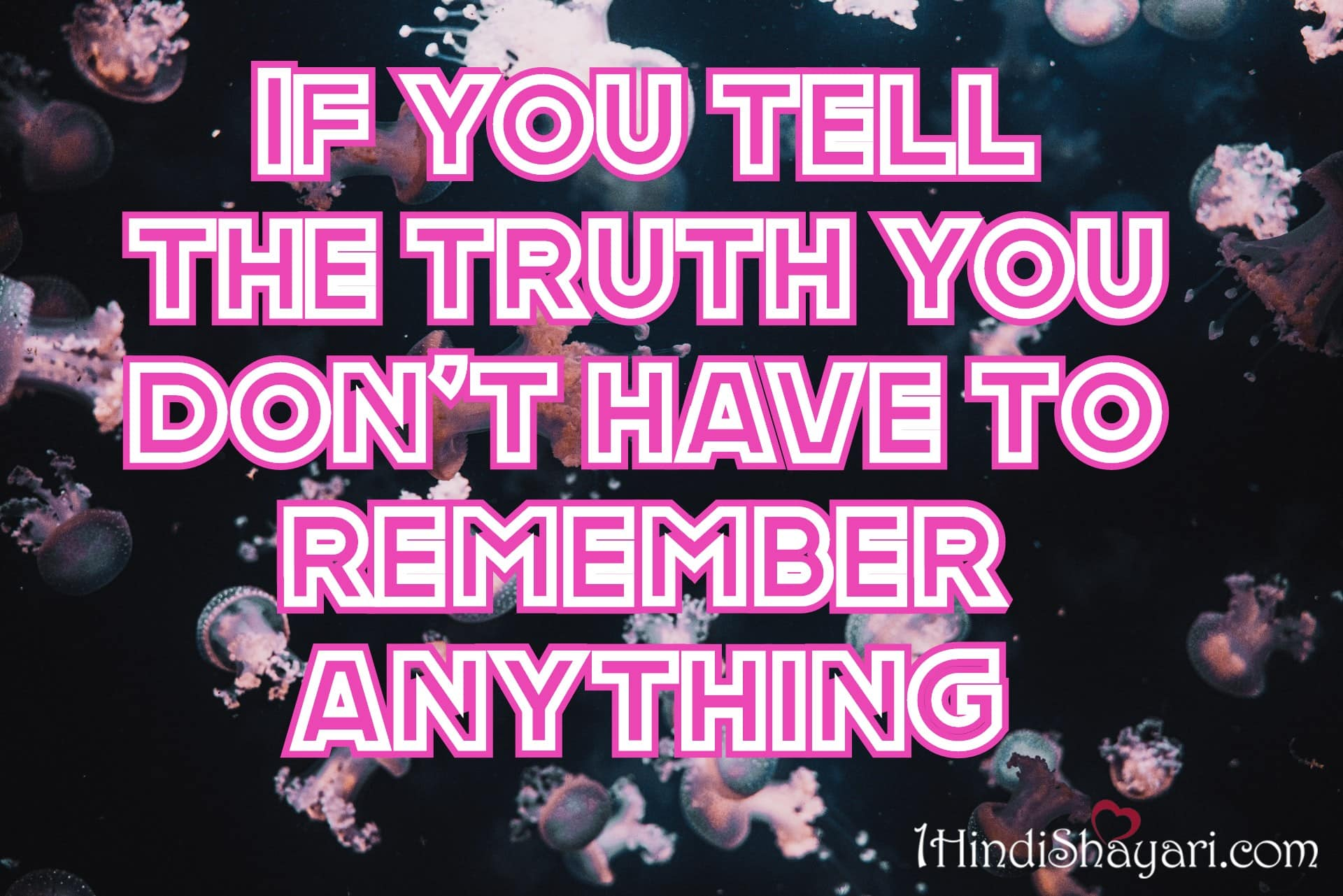 , If You Tell The Truth-Motivational-Quotes, motivational quotes