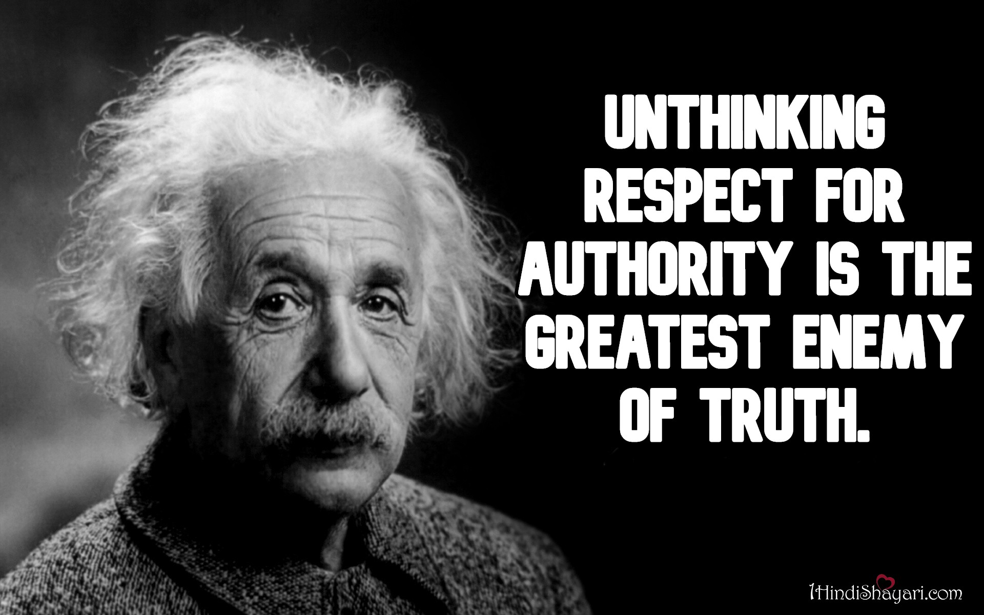 , Unthinking respect for authority is the greatest, albert einstein quotes