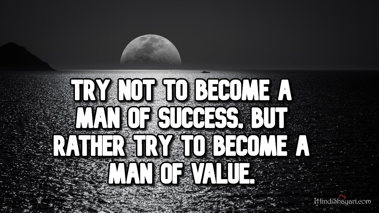 , Try not to become a man of success, albert einstein quotes